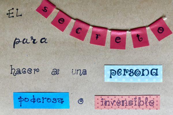El secreto para hacer a una persona poderosa o invencible